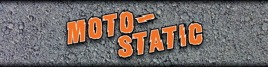 Moto-Static
